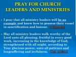 PRAY FOR CHURCH LEADERS AND MINISTRIES
