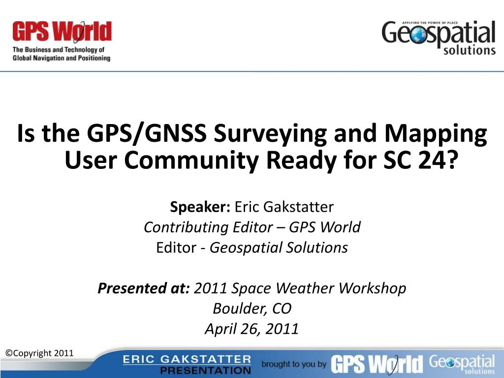 PPT - Is the GPS/GNSS Surveying and Mapping User Community Ready for