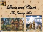 Lewis and Clark The Journey West