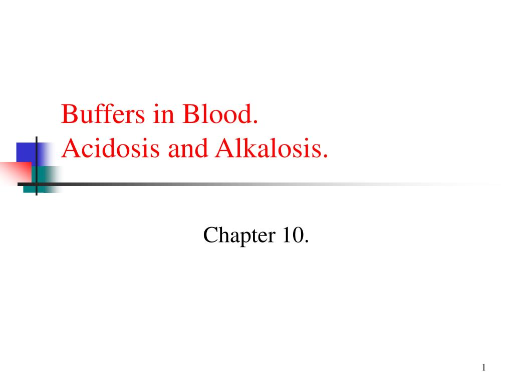 buffers in blood acidosis and alkalosis l.