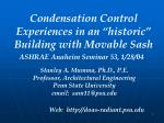 "Condensation Control Experiences in an ""historic"" Building with Movable Sash"