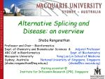 Alternative Splicing and Disease: an overview