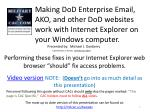 Making DoD Enterprise Email , AKO, and other DoD websites work with Internet Explorer on your Windows computer.