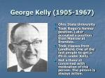 George Kelly (1905-1967)