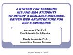 A SYSTEM FOR TEACHING MIS AND MBA STUDENTS TO DEPLOY A SCALABLE DATABASE-DRIVEN WEB ARCHITECTURE FOR B2C E-COMMERCE