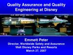 Emmett Peter  Director, Worldwide Safety and Assurance Walt Disney Parks and Resorts March 27, 2007