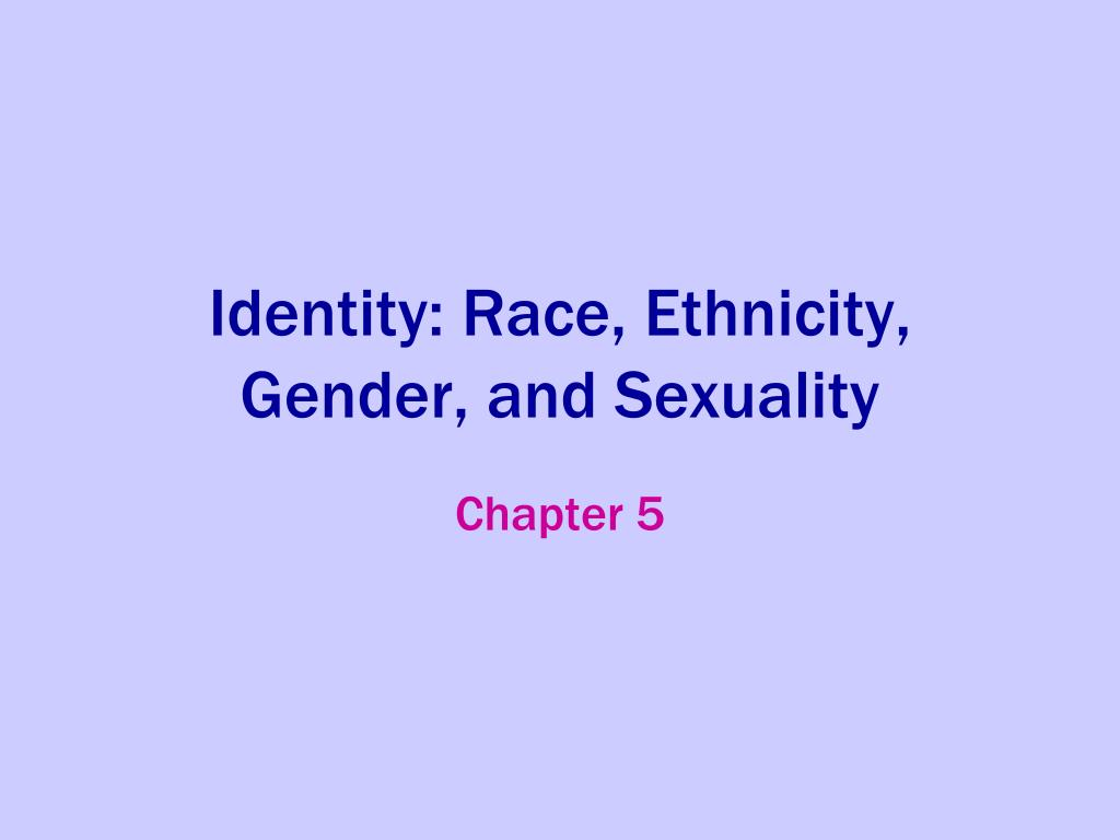 identity race ethnicity gender and sexuality l.