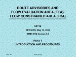 ROUTE ADVISORIES AND FLOW EVALUATION AREA (FEA)/  FLOW CONSTRAINED AREA (FCA)