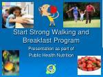 Start Strong Walking and Breakfast Program