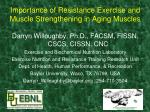 Importance of Resistance Exercise and Muscle Strengthening in Aging Muscles