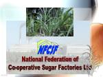 National Federation of Co-operative Sugar Factories Ltd.