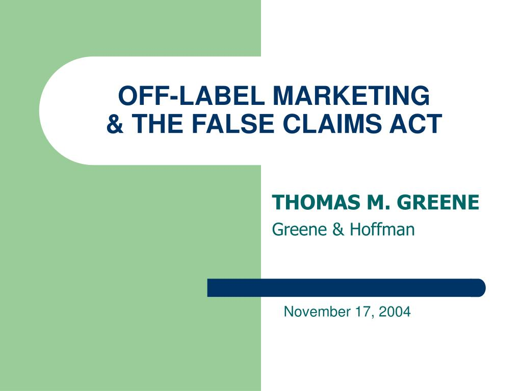 off label marketing the false claims act l.