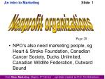 NPO's also need marketing people, eg Heart & Stroke Foundation, Canadian Cancer Society, Ducks Unlimited, Canadian W