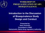 WORKSHOP ON PREQUALIFICATION OF ARV: BIOEQUIVALENCE