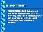 LOCKOOUT/TAGOUT