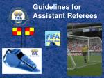 Guidelines for  Assistant Referees