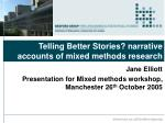 Telling Better Stories? narrative accounts of mixed methods research