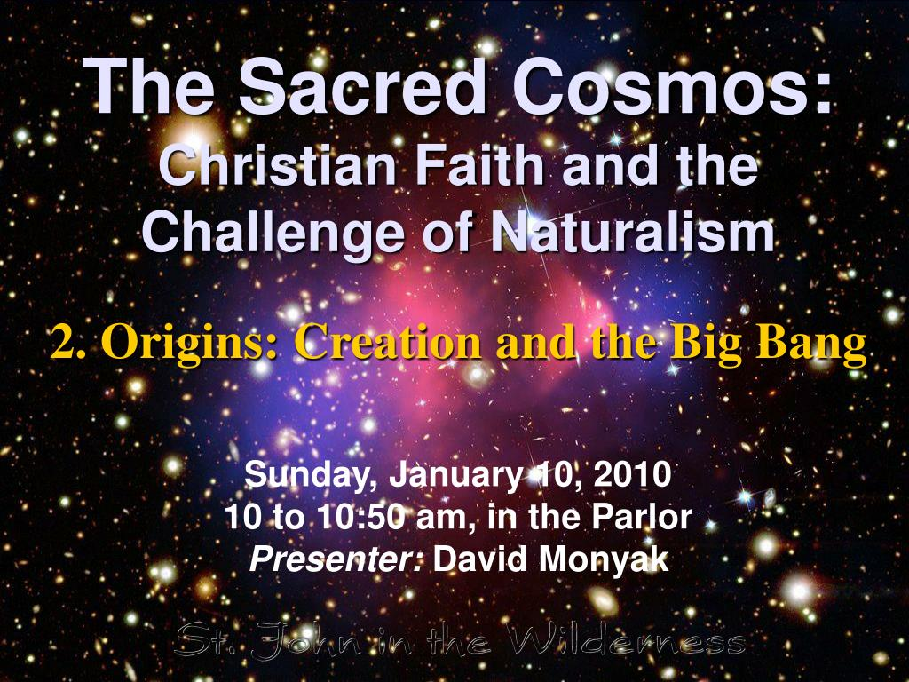 the sacred cosmos christian faith and the challenge of naturalism l.
