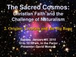 The Sacred Cosmos: Christian Faith and the Challenge of Naturalism