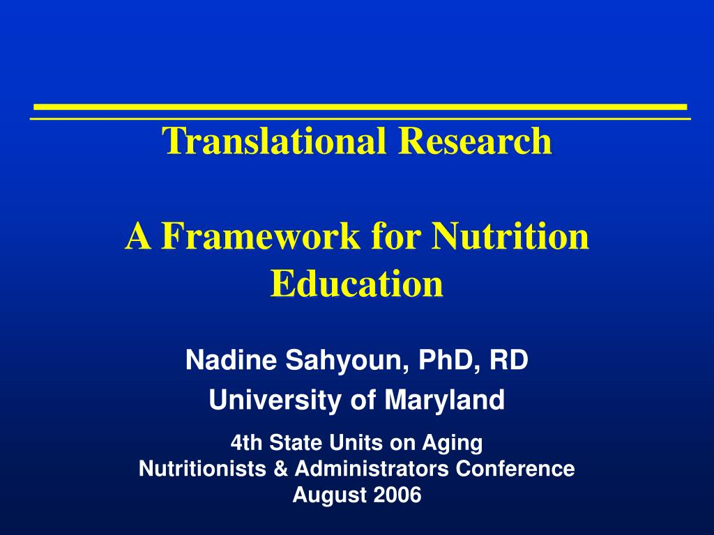 translational research a framework for nutrition education l.