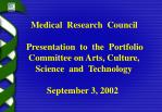 Medical Research Council Presentation to the Portfolio Committee on Arts, Culture, Science and Techno