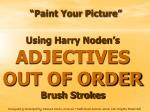 Using Harry Noden's ADJECTIVES OUT OF ORDER Brush Strokes