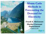 Monte Carlo Methods in Forecasting the Demand for Electricity