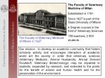 The Faculty of Veterinary Medicine of Milan Established in 1791 Since 1927 is part of the State University of Milano