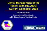 Dental Management of the Patient With HIV/AIDS; Current Concepts: 2002
