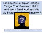 """Employees Set Up or Change  """"Forgot Your Password Help""""  And Work Email Address VIA """"My System Profile"""" In EmpowHR"""