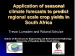 Application of seasonal climate forecasts to predict regional scale crop yields in South Africa