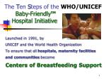 The  T en  S teps of the  WHO/UNICEF  Baby-Friendly ™     Hospital Initiative