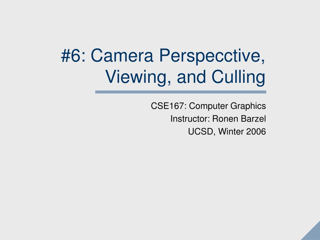 6 camera perspecctive viewing and culling l.