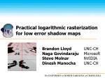 Practical logarithmic rasterization  for low error shadow maps