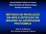 MÉTODOS DE REVELAÇÃO EM GÉIS E DETECÇÃO DE IMAGENS NA ABORDAGEM PROTEÔMICA