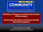 Nutrition & Physical Activity Intervention Effectiveness Systematic Reviews & Evidence-Based Recommendations