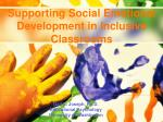 Supporting Social Emotional Development in Inclusive Classrooms