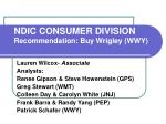 NDIC CONSUMER DIVISION Recommendation: Buy Wrigley (WWY)