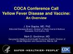 COCA Conference Call Yellow Fever Disease and Vaccine: An Overview