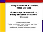 Losing the Gender in Gender-Based Violence The Missteps of Research on Dating and Intimate Partner Violence