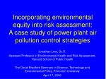 Incorporating environmental equity into risk assessment:  A case study of power plant air pollution control strategies