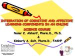 INTEGRATION OF COGNITIVE AND AFFECTIVE LEARNING COMPONENTS IN AN ONLINE SCIENCE COURSE