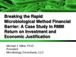 Breaking the Rapid Microbiological Method Financial Barrier: A Case Study in RMM Return on Investment and Economic Justi