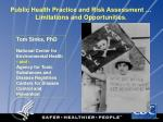 Public Health Practice and Risk Assessment … Limitations and Opportunities.