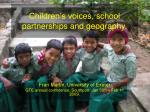 Children's voices, school partnerships and geography.