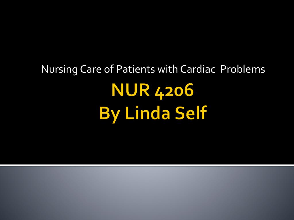 nursing care of patients with cardiac problems l.