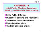 Initial Public Offerings Investment Banking and Regulation The Maturity Structure of Debt Refunding Operations The Risk