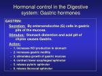 Hormonal control in the Digestive system: Gastric hormones