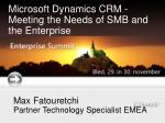 Microsoft Dynamics CRM -Meeting the Needs of SMB and the Enterprise