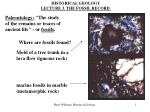 HISTORICAL GEOLOGY LECTURE 3. THE FOSSIL RECORD.